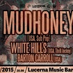 13. 5. 2015 - Mudhoney (USA), White Hills (USA), Barton Carroll (USA) - Praha - Lucerna Music Bar