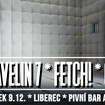9. 12. 2016 - Ravelin 7, Fetch!, Or - Liberec - Azyl