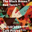 26. 10. 2017 - I'm a Sloth (AT), Red Torch, The Black Bones (AT) - Praha - Potrvá