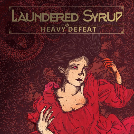 LAUNDERED SYRUP - Heavy Defeat