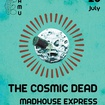 28. 7. 2016 - The Cosmic Dead (UK), Julinko (IT), Madhouse Express - Praha - Klub FAMU