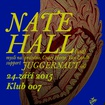 24. 9. 2015 - Nate Hall (USA), Juggernaut (IT) - Praha - 007 Strahov