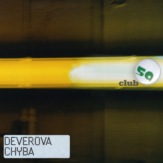 DEVEROVA CHYBA - Club 59