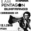 13. 1. 2018 - I Am Pentagon, Thanx!, Bumfrang3, Commodore 64 - Písek - Pí Local Club
