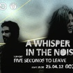 25. 4. 2012 - A Whisper In The Noise (USA), Five Seconds to Leave - Praha - 007 Strahov